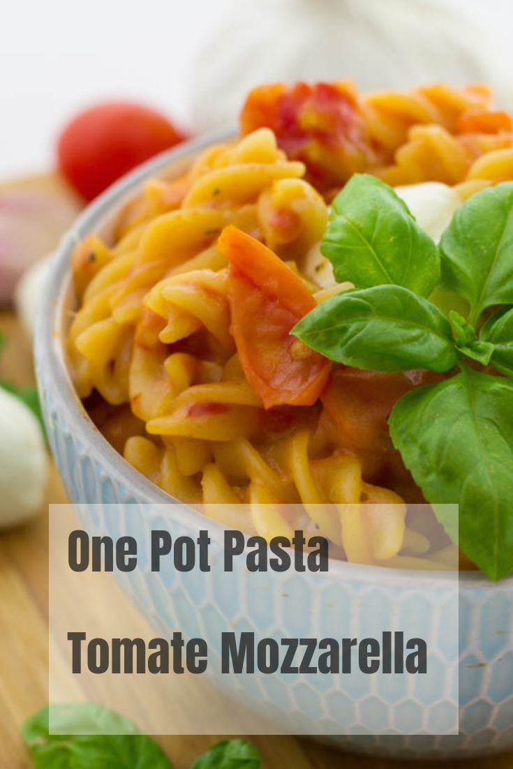 One Pot Pasta Tomate Mozzarella